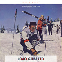 Joao Gilberto - World Of Winter