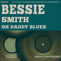 Bessie Smith - Oh Daddy Blues