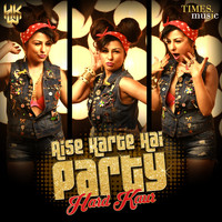 Hard Kaur - Aise Karte Hai Party - Single