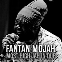 Fantan Mojah - Most High Jah (Explicit)