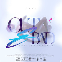 Patrice Roberts - Out & Bad
