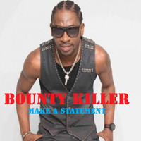 Bounty Killer - Make a Statement