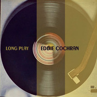 Eddie Cochran - Long Play