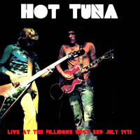Hot Tuna - Hot Tuna: Live at the Fillmore West, 3rd July 1971