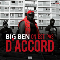 Big Ben - On est pas d'accord (Explicit)