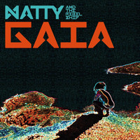 Natty, The Rebelship - Gaia