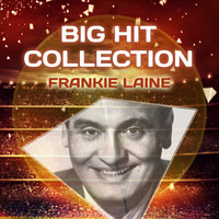 Frankie Laine - Big Hit Collection