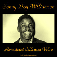 Sonny Boy Williamson - Remastered Collection, Vol. 2