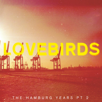 Lovebirds - The Hamburg Years EP, Pt. 2