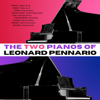Leonard Pennario - The Two Pianos Of Leonard Pennario