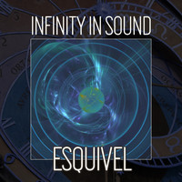 Esquivel - Infinity In Sound