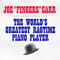 "Joe ""fingers"" Carr - The World's Greatest Ragtime Piano Player"