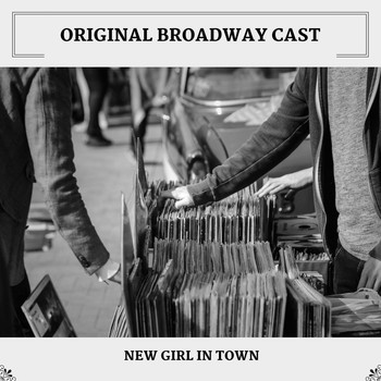 Original Broadway Cast - New Girl In Town