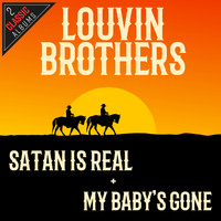 Louvin Brothers - Satan Is Real/My Baby's Gone