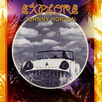 Johnny Horton - Explore