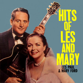Les Paul, Mary Ford - Hits of Les and Mary