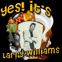 Larry Williams - Yes! It's Larry Williams