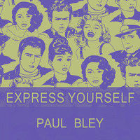 Paul Bley - Express Yourself