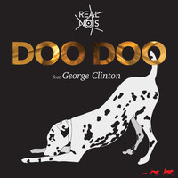 Real Nois - Doo Doo (feat. George Clinton) (Explicit)