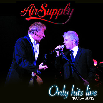 Air Supply - Only Hits Live (1975-2015)