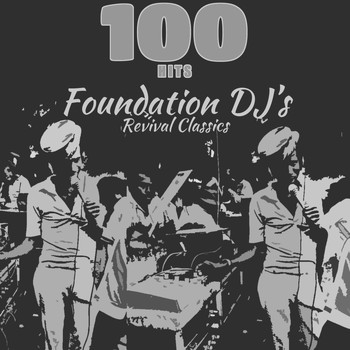 Various Artists - 100 Hits Foundation DJ's Revival Classics (Platinum Edition)
