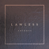 Colours - Lawless