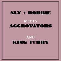 Sly & Robbie - Sly & Robbie Meets Aggrovators and King Tubby