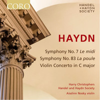 Handel and Haydn Society / Harry Christophers - Haydn: Symphony No. 7, Symphony No. 83 & Violin Concerto in C Major