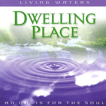 Various Artists - Living Waters: Dwelling Place