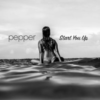 Pepper - Start You Up