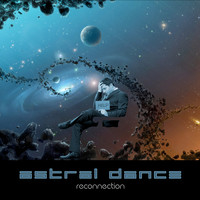 Astral Dance - Reconnection