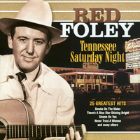 Red Foley - Tennessee Saturday Night - 25 Greatest Hits