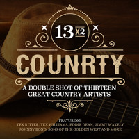 Various Artists - 13x2 Country - A Double Shot of Thirteen Great Country Artists