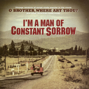 "Various Artists - I'm a Man of Constant Sorrow - Vintage Versions of Songs Made Popular in the Movie ""O Brother Where Art Thou?"""