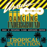 Ursula 1000 - Dancing Underground/Tropical Intention EP
