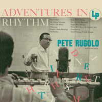 Pete Rugolo - Adventures in Rhythm (Remastered)