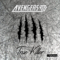 Avengers - True Killer (Explicit)