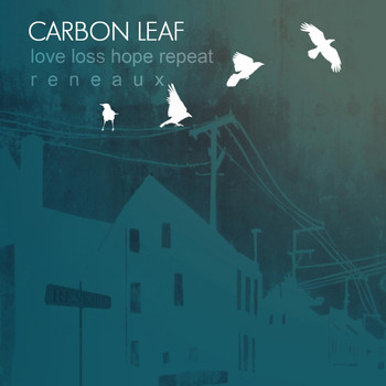 Carbon Leaf - Love Loss Hope Repeat Reneaux
