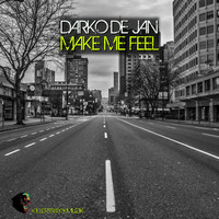 Darko De Jan - Make Me Feel (Explicit)