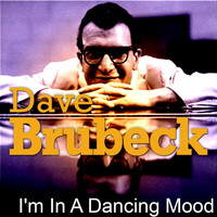 Dave Brubeck - I'm In A Dancing Mood