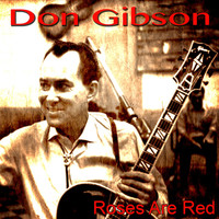Don Gibson - Roses Are Red