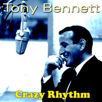 Tony Bennett - Crazy Rhythm