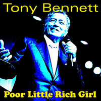 Tony Bennett - Poor Little Rich Girl