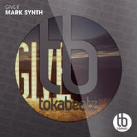 Mark Synth - Give It
