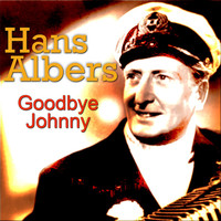 Hans Albers - Goodbye Johnny