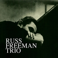 Russ Freeman - Trio (Remastered)