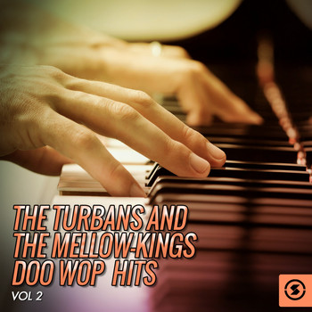 The Turbans, The Mellokings - The Turbans and the Mellow-Kings Doo Wop Hits, Vol. 2