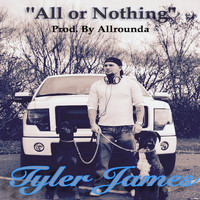 Tyler James - All or Nothing