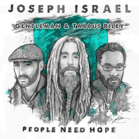 Gentleman - People Need Hope (feat. Gentleman & Tarrus Riley)