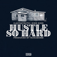 Kidd Kidd - Hustle So Hard (feat. Kidd Kidd)